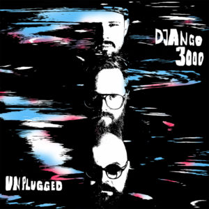 django3000_unplugged